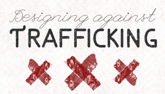 Designing against Trafficking Header